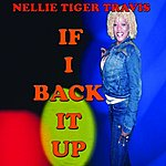 Nellie Tiger Travis If I Back It Up - Single
