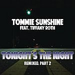 Tommie Sunshine Tonights The Night (Remixes Part 2)