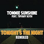 Tommie Sunshine Tonights The Night (Remixes Part 1)
