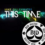 Mike Gillenwater This Time