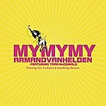 Armand Van Helden My My My (The New Mixes)