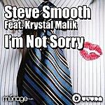 Steve Smooth Im Not Sorry