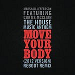 Marshall Jefferson The House Music Anthem (Move Your Body) [2012 Version] [Reboot Remix]