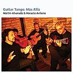 Martín Alvarado Guitar Tango: Más Allá
