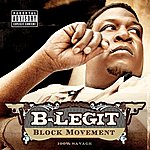 B-Legit Block Movement - 100% Savage