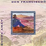 Don Francisco Come Away