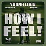 Young Loon How I Feel (Danger Zone & Untouchable Og) - Single