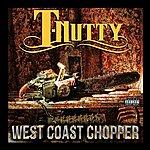 T-Nutty West Coast Chopper - Single
