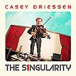 Casey Driessen The Singularity