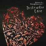 Ariano Destructive Love