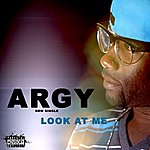 Argy Look At Me - Single