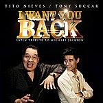 Tito Nieves I Want You Back (Latin Tribute To Michael Jackson) - Single