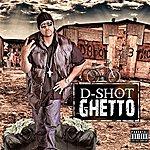D-Shot Ghetto