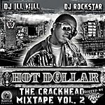 Hot Dollar The Crackhead Mixtape Vol.2