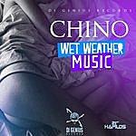 Chino Wet Weather Music - Single