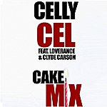 Celly Cel Cake Mix (Feat. Loverance & Clyde Carson) - Single