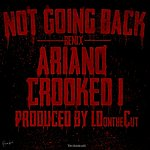 Ariano Not Going Back Remix (Feat. Crooked I) - Single