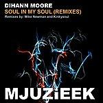 Dihann Moore Soul In My Soul (Remixes)