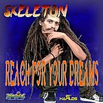 Skeleton Reach For Your Dreams - Single