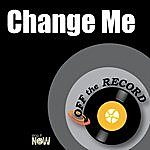 Off The Record Change Me