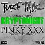Turf Talk Kryptonight (Feat. Pinky XXX) - Single