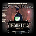 Btaka The Native Hustle