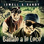 Jowell Bailalo A Lo Loco - Single