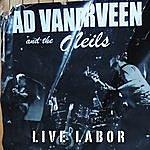 Ad Vanderveen Live Labor