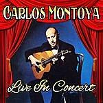 Carlos Montoya Live In Concert