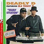 Deadly D Deadly Situation (Digitally Remastered)