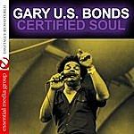 Gary U.S. Bonds Certified Soul (Digitally Remastered)