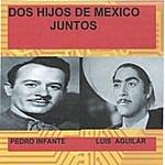 Pedro Infante Dos Hijos De Mexico Juntos