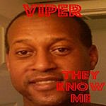 Viper They Know Me