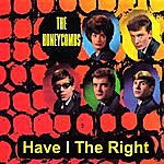 The Honeycombs Have I The Right