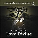 Hariprasad Chaurasia Parables Of Passion - Love Devine