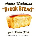 Andre Nickatina Break Bread (Feat. Richie Rich) - Single