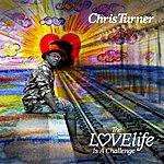 Chris Turner Lovelife Is A Challenge