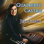 Gualberto Castro Canta A Juan Gabriel