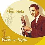Nico Membiela Las Voces Del Siglo: Ñico Membiela