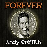 Andy Griffith Forever Andy Griffith