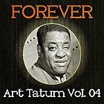 Art Tatum Forever Art Tatum Vol. 04