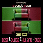 Double Zero Lounge (Best Lounge, Chill And House Compilation)