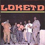 Loketo Trouble