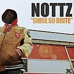 Nottz Shine So Brite - Single