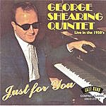 George Shearing Quintet Live In The 1950's - Just For You