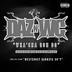 Daz Dillinger Wha'cha Gon Do - Single