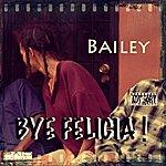 Bailey Bye Felicia - Single