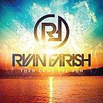 Ryan Farish Then Came The Sun