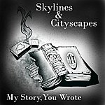 Skylines My Story, You Wrote