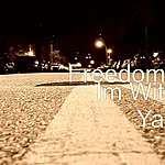 Freedom Im Wit Ya